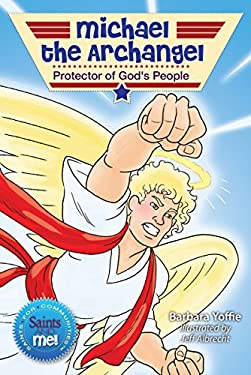 Michael the Archangel: Protector of God's People (Saints and Me!)