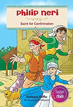 Philip Neri: Saint for Confirmation (Saints and Me!)