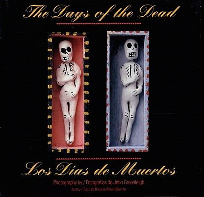 The Days of the Dead: Mexico's Festival of Communion with the Departed 9780764906190
