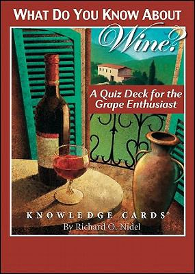 What Do You Know about Wine?: A Quiz Deck for the Grape Enthusiast 9780764940354
