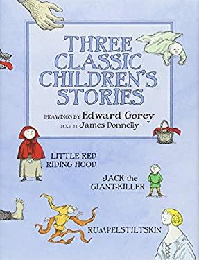 Three Classic Children's Stories: Little Red Riding Hood, Jack the Giant-Killer, and Rumpelstiltskin 9780764955464