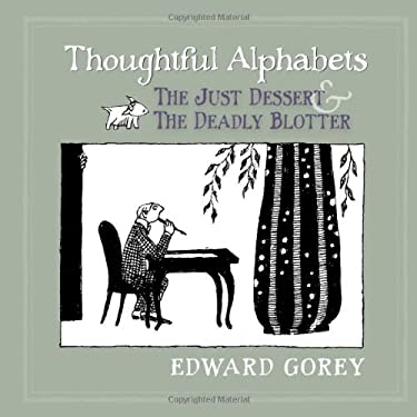 Thoughtful Alphabets: The Just Dessert and the Deadly Blotter 9780764963360