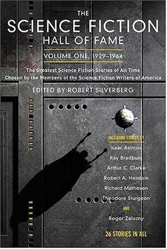 The Science Fiction Hall of Fame, Volume One: The Greatest Science Fiction Stories of All Time Chosen by the Members of the Science Fiction Writers of 9780765305374