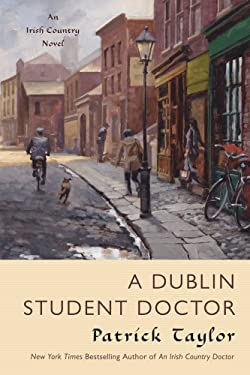 A Dublin Student Doctor: An Irish Country Novel