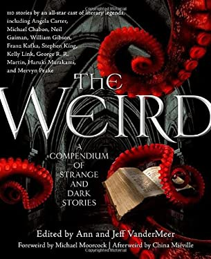 The Weird: A Compendium of Strange and Dark Stories 9780765333605