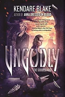 Ungodly: A Novel (The Goddess War)