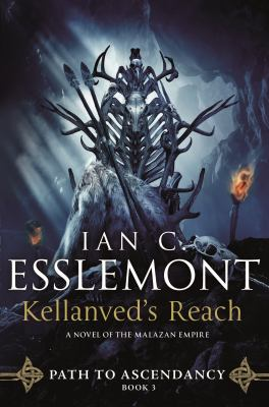 Kellanved's Reach: Path to Ascendancy, Book 3 (A Novel of the Malazan Empire)