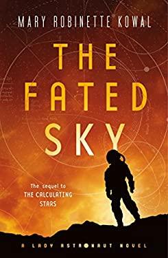 The Fated Sky: A Lady Astronaut Novel