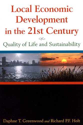 Local Economic Development in the 21st Century: Quality of Life and Sustainability 9780765620941