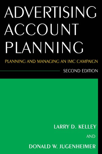 Advetising Account Planning: Planning and Managing an IMC Campaign 9780765625649