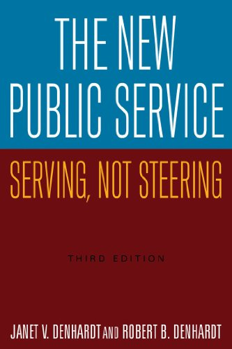 The New Public Service: Serving, Not Steering 9780765626264
