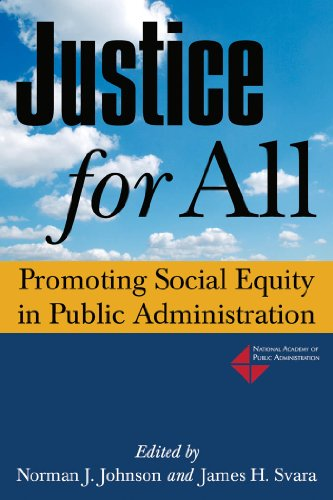 Justice for All: Promoting Social Equity in Public Administration 9780765630261