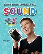 A Kid's Book of Experiments with Sound (Surprising Science Experiments) 23698676