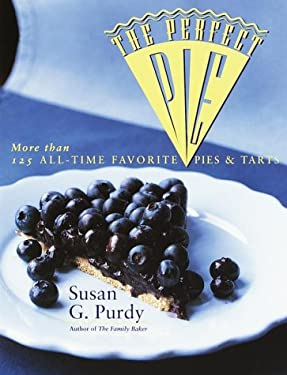 The Perfect Pie: More Than 125 All-Time Favorite Pies & Tarts 9780767902625