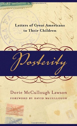 Posterity: Letters of Great Americans to Their Children 9780767909044