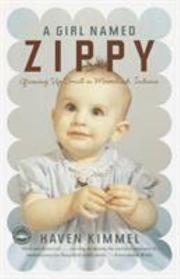 A Girl Named Zippy: Growing Up Small in Mooreland, Indiana 9780767915052