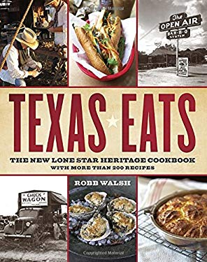Texas Eats: The New Lone Star Heritage Cookbook, with More Than 200 Recipes 9780767921503