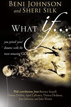 What If...: You Joined Your Dreams with the Most Amazing God 9780768403114