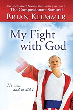 My Fight with God: He Won, and So Did I 9780768432534