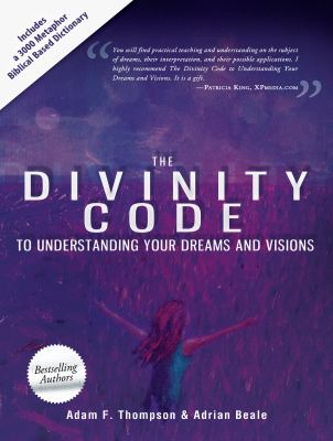 Divinity Code to Understanding Your Dreams and Visions 9780768440904