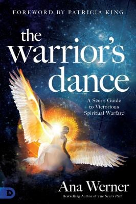 The Warrior's Dance: A Seer's Guide to Victorious Spiritual Warfare