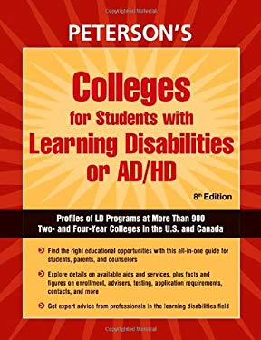 Colleges for Students with Learning Disabilities or Ad/HD: Profiles of LD Programs at More Than 900 Two- And Four-Year Colleges in the U.S. and Canada 9780768925067