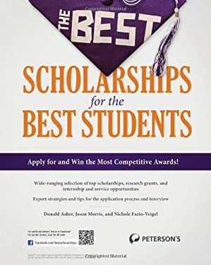 The Best Scholarships for the Best Students 9780768932607