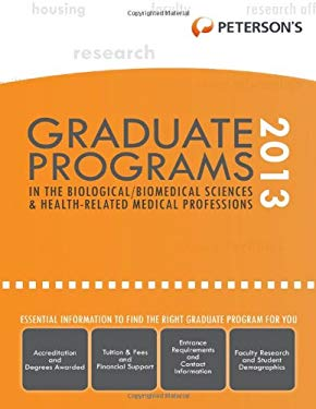 Graduate Programs in the Biological/Biomedical Sciences and Health-Related/Medical Professions 2013 9780768936223