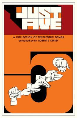 Just Five (Children's Song Collection): Unison - Pentatonic Songs 9780769253534