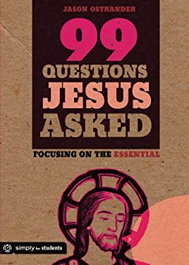 99 Questions Jesus Asked: Focusing on the Essential 9780764482526