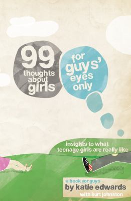 99 Thoughts about Girls: For Guys' Eyes Only 9780764462320
