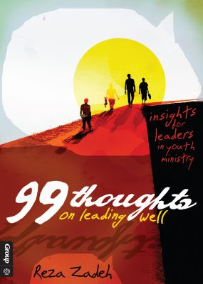 99 Thoughts on Leading Well: Insights for Leaders in Youth Ministry 9780764443152