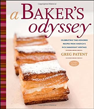 A Baker's Odyssey: Celebrating Time-Honored Recipes from Ameria's Rich Immigrant Heritage [With DVD-ROM] 9780764572814