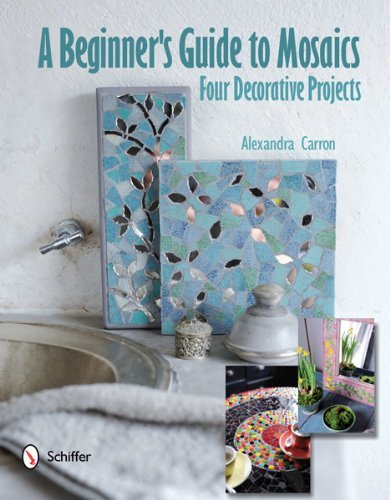 A Beginner's Guide to Mosaics: Four Decorative Projects 9780764340963