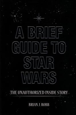 A Brief Guide to Star Wars 9780762446278