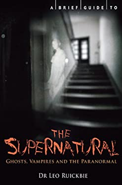 A Brief Guide to the Supernatural 9780762444380