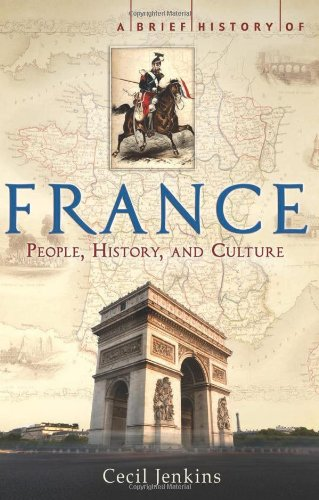 A Brief History of France 9780762441204