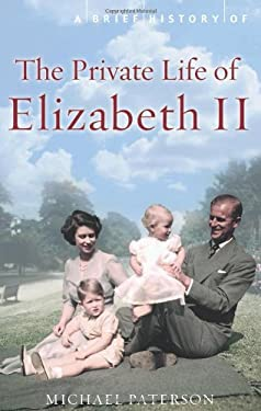 A Brief History of the Private Life of Elizabeth II 9780762442799