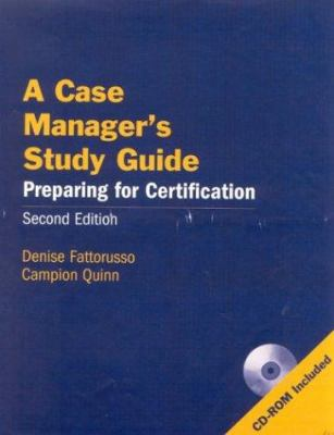 A Case Manager's Study Guide, Second Edition: Preparing for Certification [With CDROM] 9780763732998