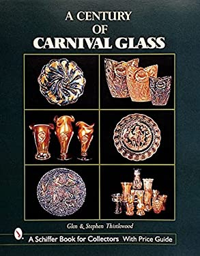 A Century of Carnival Glass 9780764312090