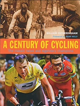 A Century of Cycling: The Classic Races and Legendary Champions 9780760315538