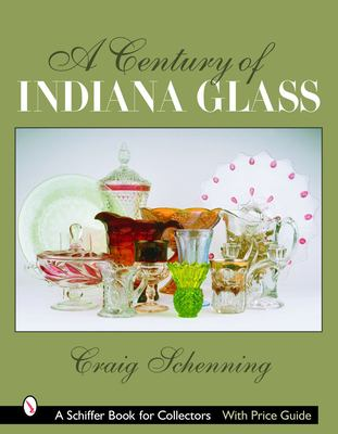 A Century of Indiana Glass 9780764323034