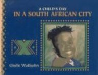 A Child's Day in a South African City