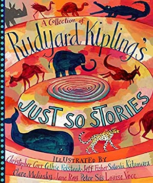 A Collection of Rudyard Kipling's Just So Stories 9780763626297