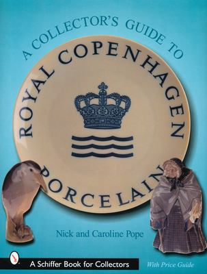 A Comprehensive Guide to Royal Copenhagen Porcelain 9780764313868