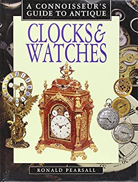A Connoisseurs Guide to Antique Clocks & Watches 9780765192332
