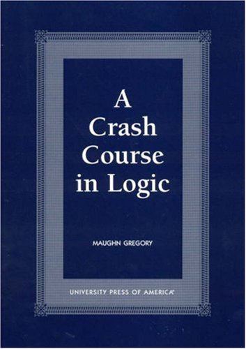 A Crash Course in Logic 9780761815334