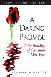 A Daring Promise: A Spirituality of Christian Marriage