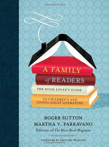 A Family of Readers: The Book Lover's Guide to Children's and Young Adult Literature 9780763632809