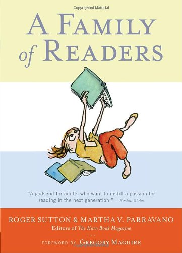 A Family of Readers: The Book Lover's Guide to Children's and Young Adult Literature 9780763657550
